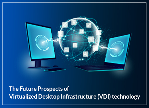 What are the future prospects of virtualized desktop infrastructure (VDI) technology?